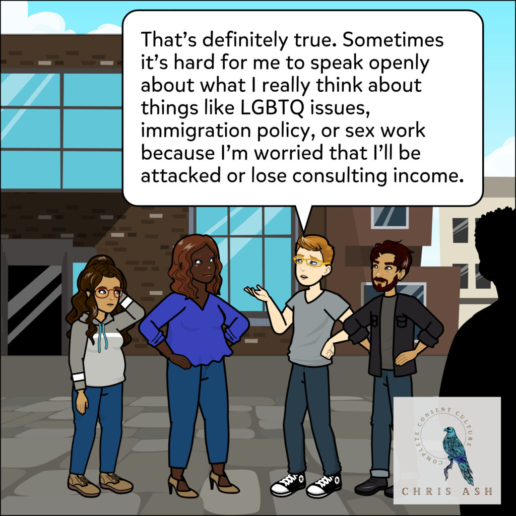 """Nolan adds, """"That's definitely true. Sometimes it's hard for me to speak openly about what I really think about things like LGBTQ issues, immigration policy, or sex work because I'm worried that I'll be attacked or lose consulting income."""""""