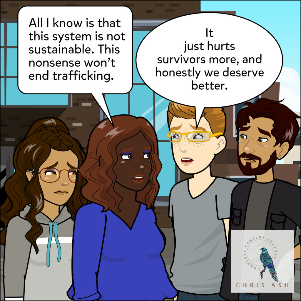 """Talia shares her wisdom: """"All I know is that this system is not sustainable. This nonsense won't end trafficking."""" Nolan agrees: """"It just hurts survivors more, and honestly we deserve better."""""""